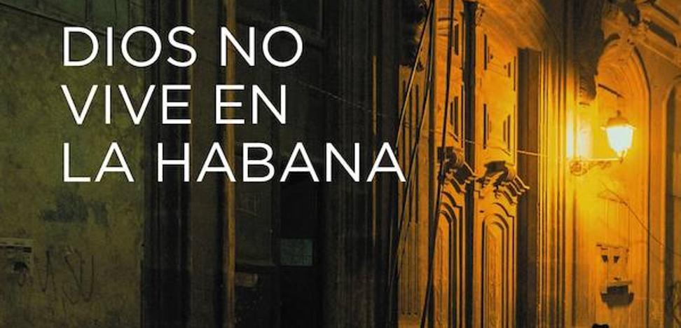 'Dios no vive en La Habana' de Yasmina Khadra
