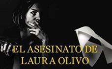 'El asesinato de Laura Olivo' de Jorge Eduardo Benavides