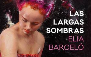 'Las largas sombras' de Elia Barceló