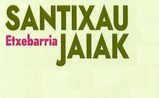 Programa de fiestas de Etxebarria 2018: Santixau Jaiak