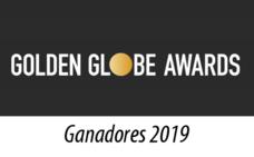 Globos de Oro 2019: lista de ganadores completa