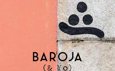 'Baroja & yo. La voz de la intemperie', de Iñaki Ezkerra