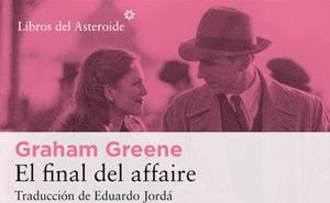 'El final del affaire' de Graham Greene