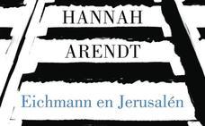 'Eichmann en Jerusalén' de Hannah Arendt